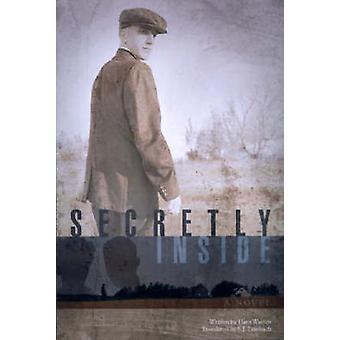 Secretly Inside - A Novel by Hans Warren - S.J. Leinbach - Jolanda Van