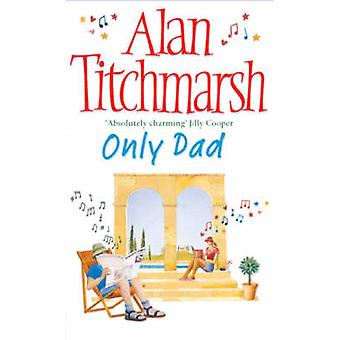 Only Dad (Re-issue) by Alan Titchmarsh - 9780743478465 Book