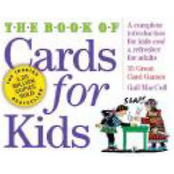The Book of Cards for Kids by Gail MacColl - 9780761148005 Book
