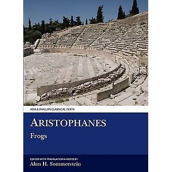 Aristophanes - Frogs by Alan H. Sommerstein - Aristophanes - 978085668