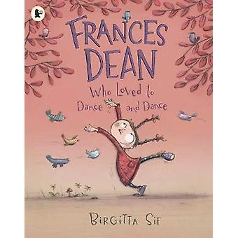 Frances Dean Who Loved to Dance and Dance by Birgitta Sif - Birgitta