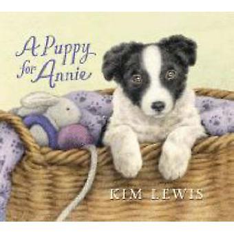 A Puppy for Annie by Kim Lewis - Kim Lewis - 9781406305036 Book