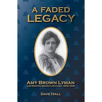 En urtvättad Legacy - Amy Brown Lyman och Mormons bok kvinnors aktivism - 1872-19
