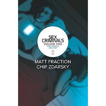 Sex Criminals - Volume 2 - Two Worlds - One Cop by Matt Fraction - Chip
