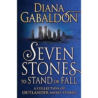 Seven Stones to Stand or Fall - A Collection of Outlander Short Storie