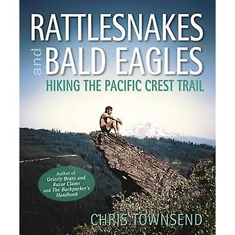Rattlesnakes and Bald Eagles - Hiking the Pacific Crest Trail by Chris