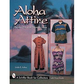 Aloha påklædning - Hawaii kjole i det tyvende århundrede af Linda B. Art