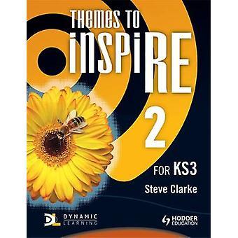 Temaer til at inspirere til KS3 elevens - bog 2 af Steve Clarke - 978144412