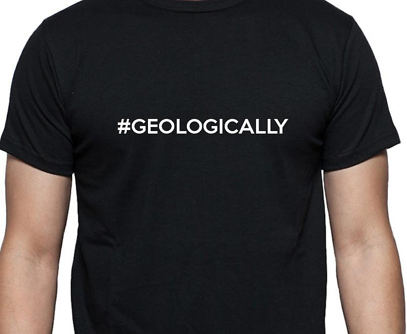 #Geologically Hashag Geologically Black Hand Printed T shirt
