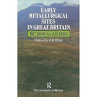 Early Metallurgical Sites in Great Britain (Publications of the Institute)