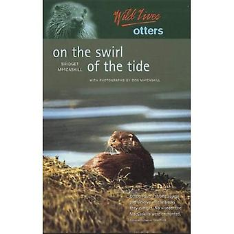 Wild Lives Otters: On the Swirl of the Tide (Luath Wildlives)