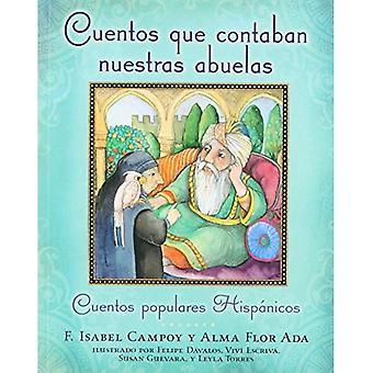 Cuentos Que Contaban Nuestras Abuelas: Cuentos Populares Hispanicos / Tales Our Abuelitas Told