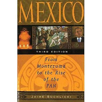 Mexico: From Montezuma to the Rise of the PAN