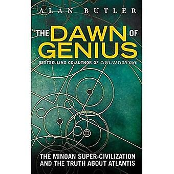 Dawn of Genius: The Minoan Super-Civilization And The Truth About Atlantis