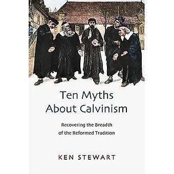 Tien mythen over Calvinisme