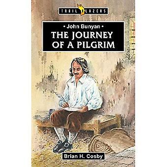 JOHN BUNYAN; JOURNEY OF A PILGRIM (Trailblazers)