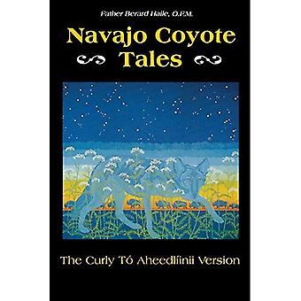 Contes de Coyote Navajo: Les bouclés vers la Version Aheedliinii, Vol. 8