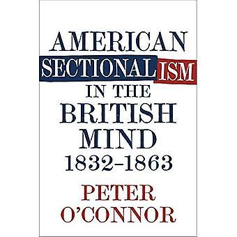 Régionalisme américain dans l'esprit britannique, 1832-1863