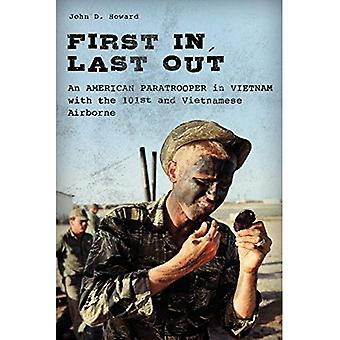 First In, Last Out: An American Paratrooper in Vietnam with the 101st and� Vietnamese Airborne