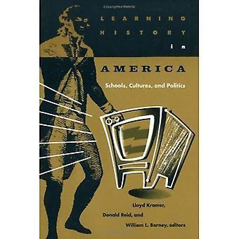 Geschichte in Amerika lernen: Schulen, Kultur und Politik