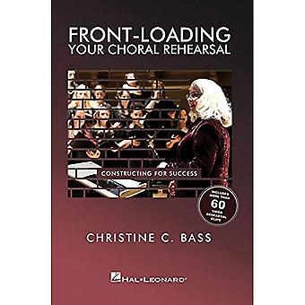 Front-Loading Your Choral Rehearsal: Constructing for Success