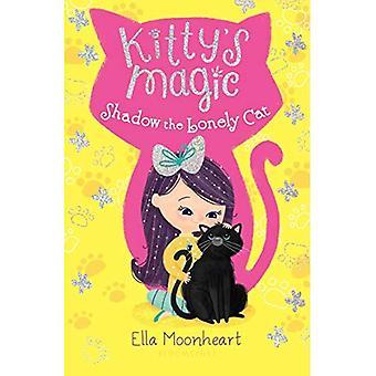 Kitty's Magic 2: Shadow the Lonely Cat (Kitty's Magic)