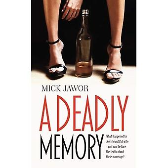 A Deadly Memory: What happened to Joe's beautiful� wife - and can he face the truth about their marriage?