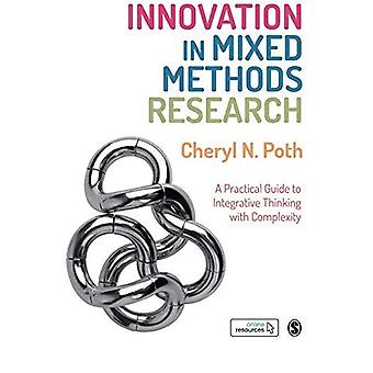 Innovation in Mixed Methods Research - A Practical Guide to Integrativ