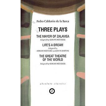 Tre spiller borgmesteren i ZalameaLifeAES en DreamGreat Theatre of the World ADAP. Adrian Mitchell af Pedro Calderon de la Barca & oversat af Adrian Mitchell