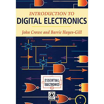 Introduction to Digital Electronics by Crowe & John