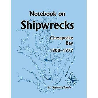 Notitieblok op scheepswrakken Chesapeake Bay 18001977 door Moale & H. Richard
