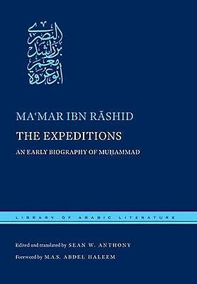 The Expeditions An Early Biography of Muhammad by Ibn Rashid & Mamar