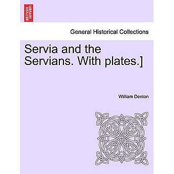 Servia og Servians. Med plater. av Denton & William