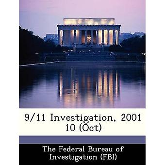 911 Investigation 2001 10 Oct by The Federal Bureau of Investigation FBI