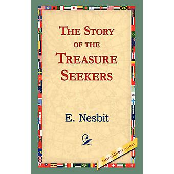 The Story of the Treasure Seekers by Nesbit & Edith