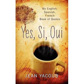 Ja Si Oui mijn Engels Spaans Frans boek van citaten door Yacoub & Jean
