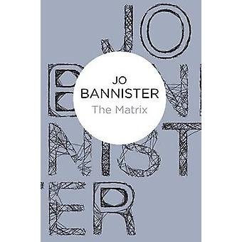 The Matrix by Bannister & Jo