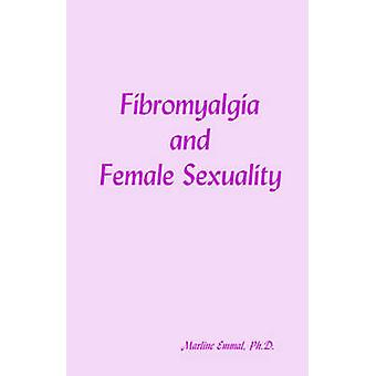 Fibromyalgia and Female Sexuality by Emmal & Marline
