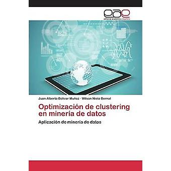Optimizacin de clustering en minera de datos by Bolivar Muoz Juan Alberto