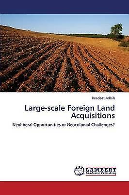 grandScale Foreign Land Acquisitions by Adbib Readeat