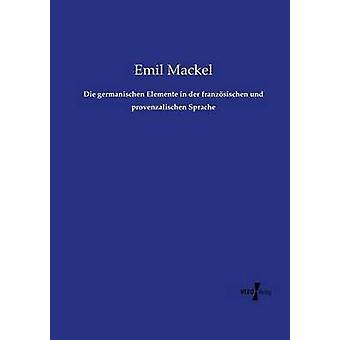 Die germanischen Elemente i der franzsischen und provenzalischen Sprache av Mackel & Emil
