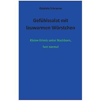 Gefhlssalat mit lauwarmen Wrstchen por Schramm y Gabriele