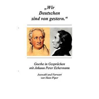 Wir Deutschen Sind Von gestern-von Piper & Hans
