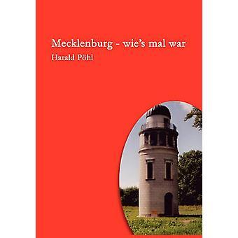 Mecklenburg Wies Mal War von Phl & Harald