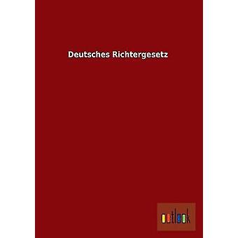 Deutsches Richtergesetz Ohne autor