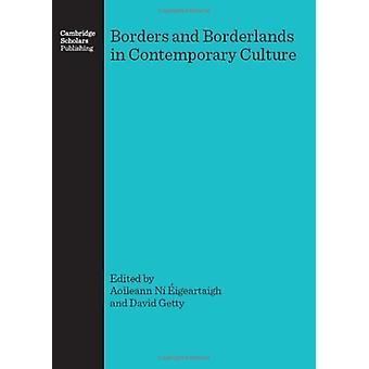 Borders and Borderlands in Contemporary Culture by Aoileann Ni Eigear
