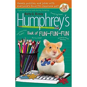 Humphrey's Book of Fun Fun Fun by Betty G Birney - 9780147509512 Book