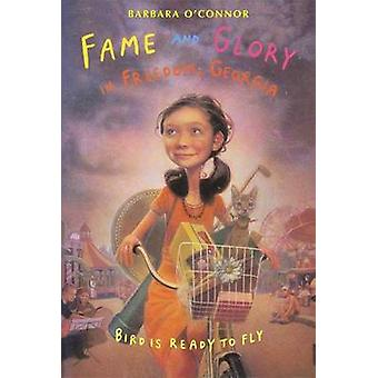 Fame and Glory in Freedom - Georgia by Barbara O'Connor - 97803744001