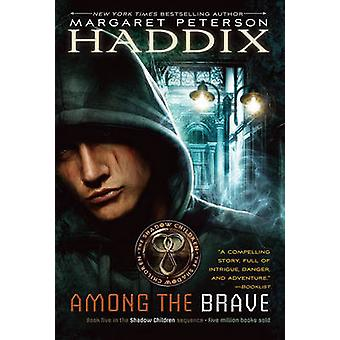 Among the Brave by Margaret Peterson Haddix - 9780689857959 Book