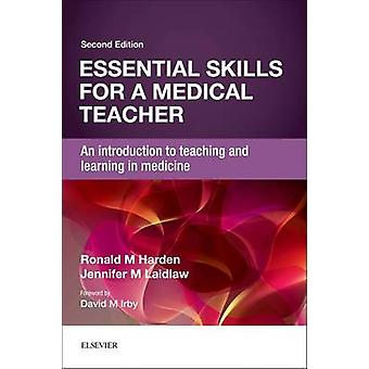 Essential Skills for a Medical Teacher - An Introduction to Teaching a